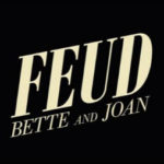 The stylized title card for the FX network series Feud: Bette and Joan